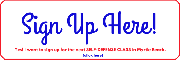 Sign up for the next self defense class in Myrtle Beach