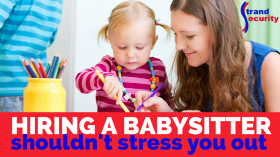Hiring a Babysitter Shouldn't Stress You Out!