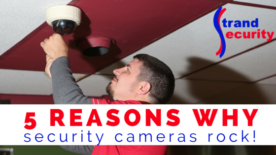 5 reasons why security cameras rock!