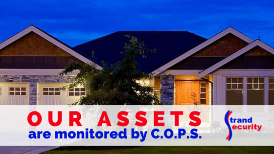Our assets are monitoed by COPS monitoring because they are the best!
