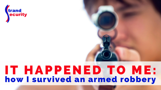 It happend to me: How I survived and armed robbery.