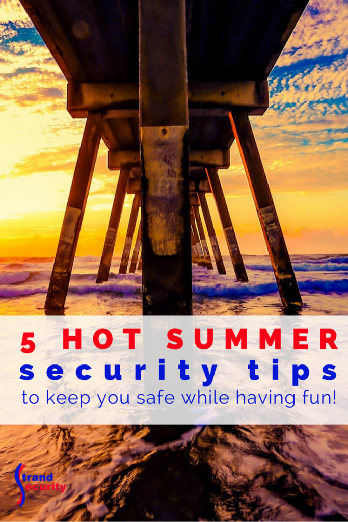 5 hot summer security to keep you safe while having fun