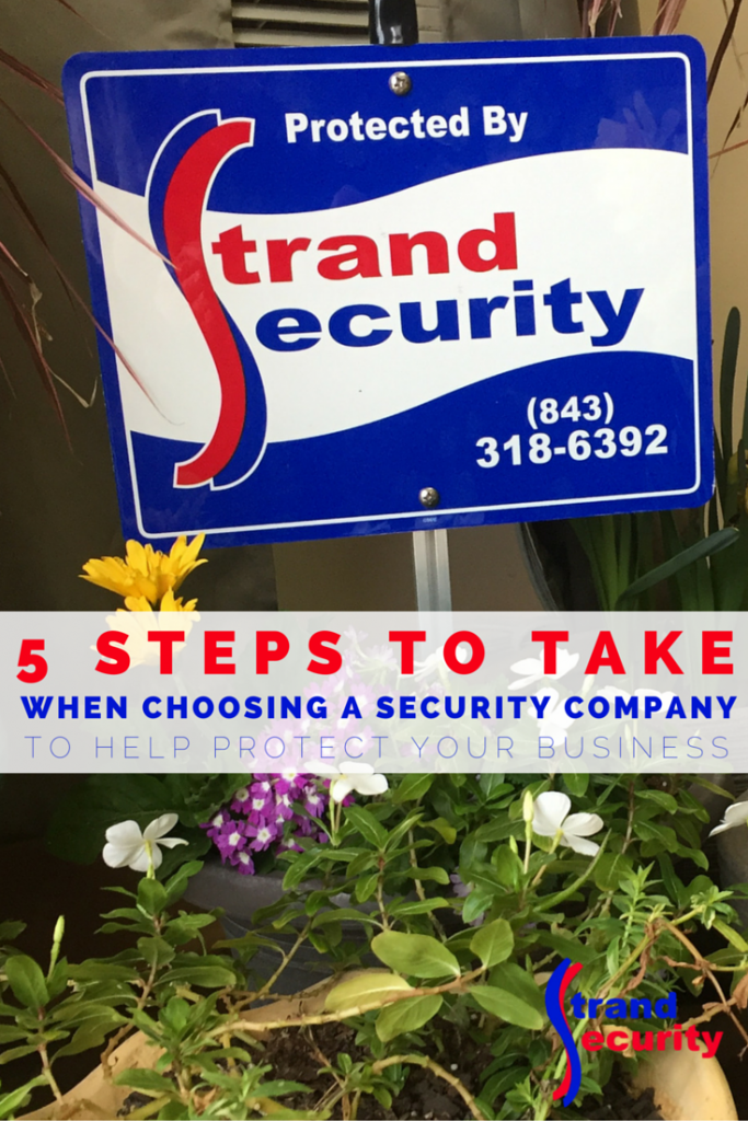 Buyer Beware! 5 Steps to take when choosing a security company to help protect your business! Myrtle Beach Security.