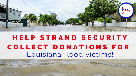 Help Strand Security Secure Donations for the Louisiana Flood Victims of the Flood of 2016