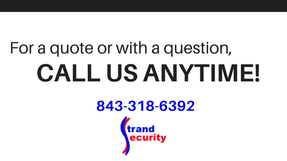 Call Chuck at Strand Security with all your Security questions in Myrtle Beach! 843-318-6392