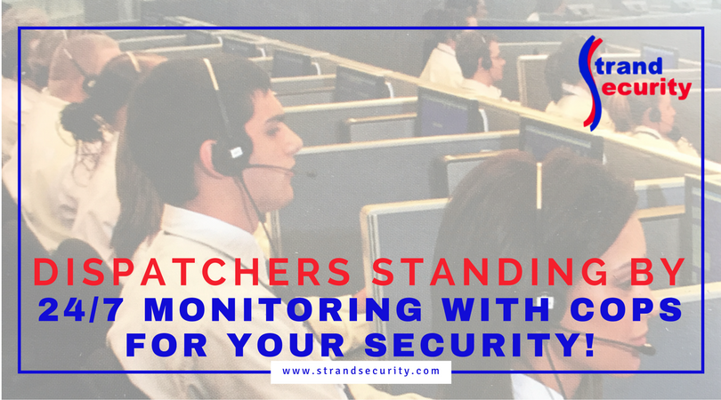 Dispatchers standing by; Monitoring with COPS for your security