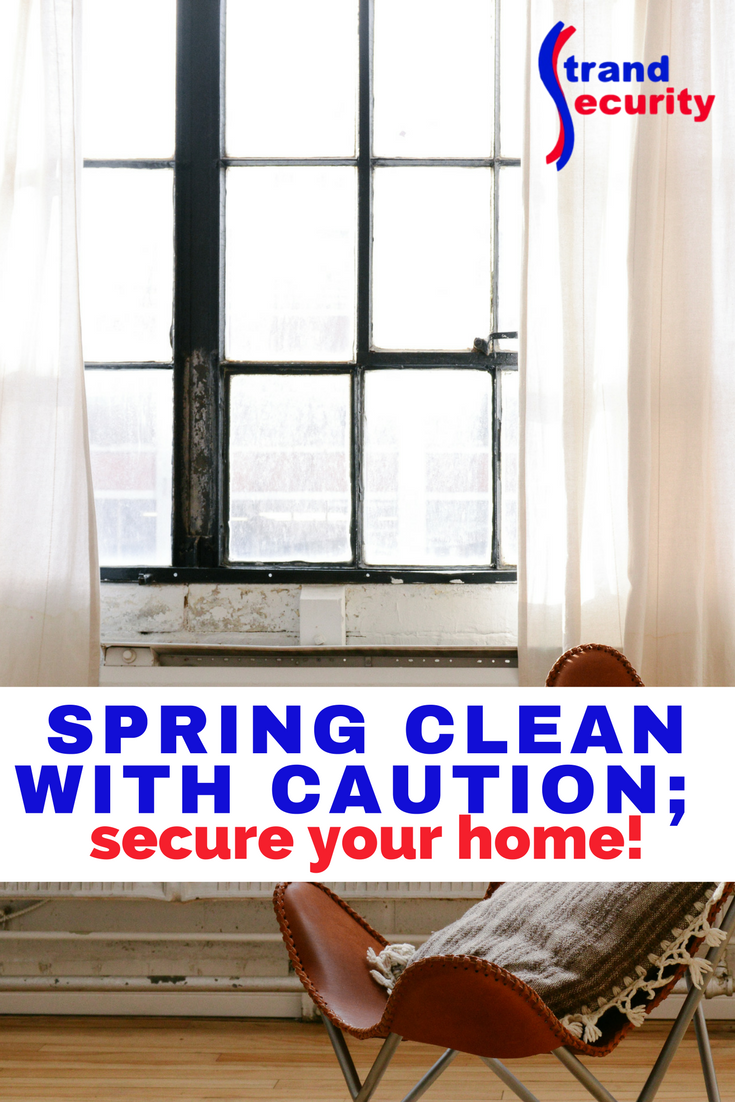 Spring Clean with Caution - secure your home