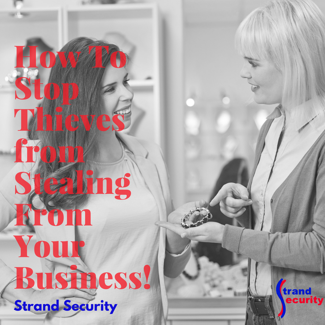 How To Stop Thieves from Stealing From Your Business!