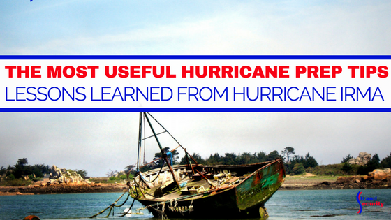 the most useful hurricane prep tips - lessons learned form Hurricane irma