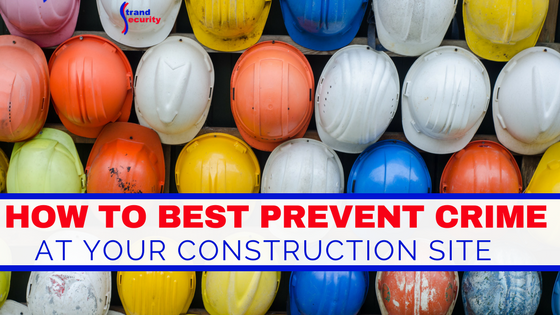 How to prevent crime at your construction site Myrtle Beach